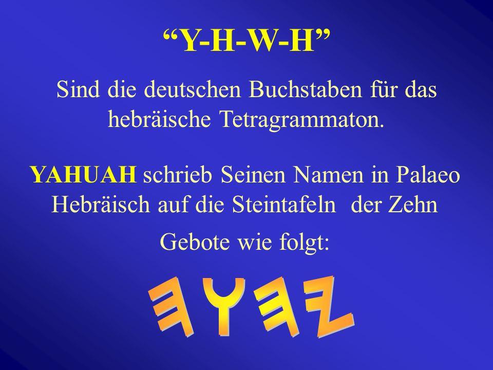 Sind die deutschen Buchstaben für das hebräische Tetragrammaton.