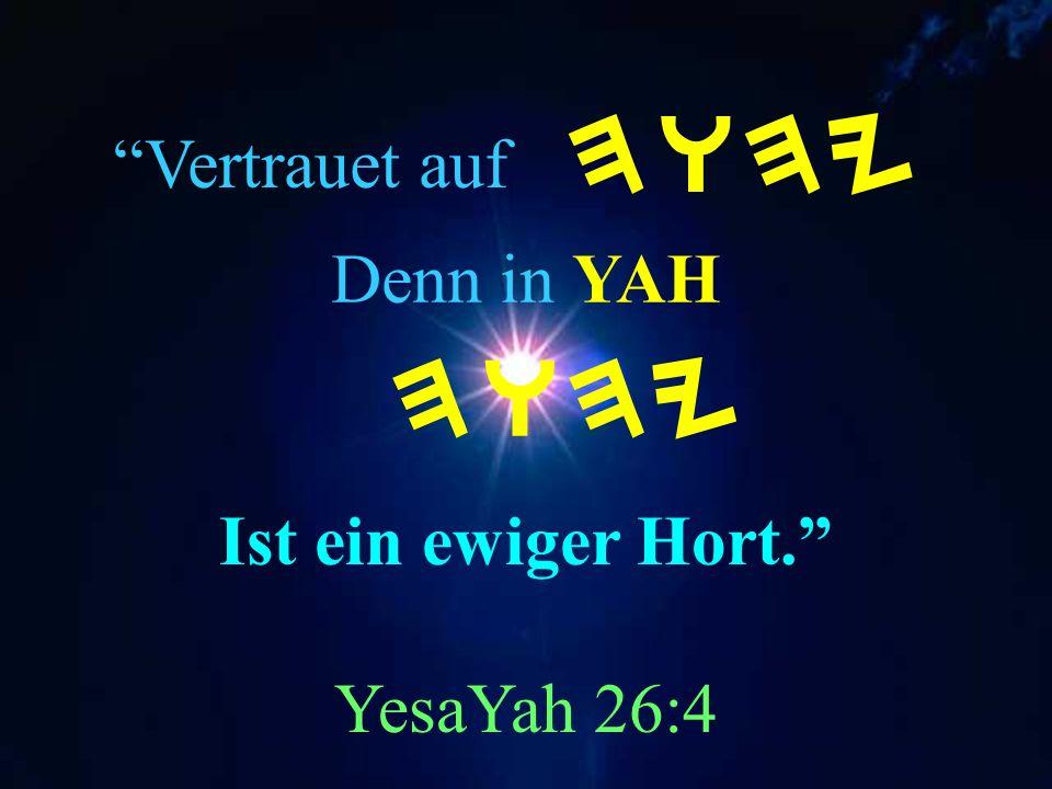Ist ein ewiger Hort. YesaYah 26:4