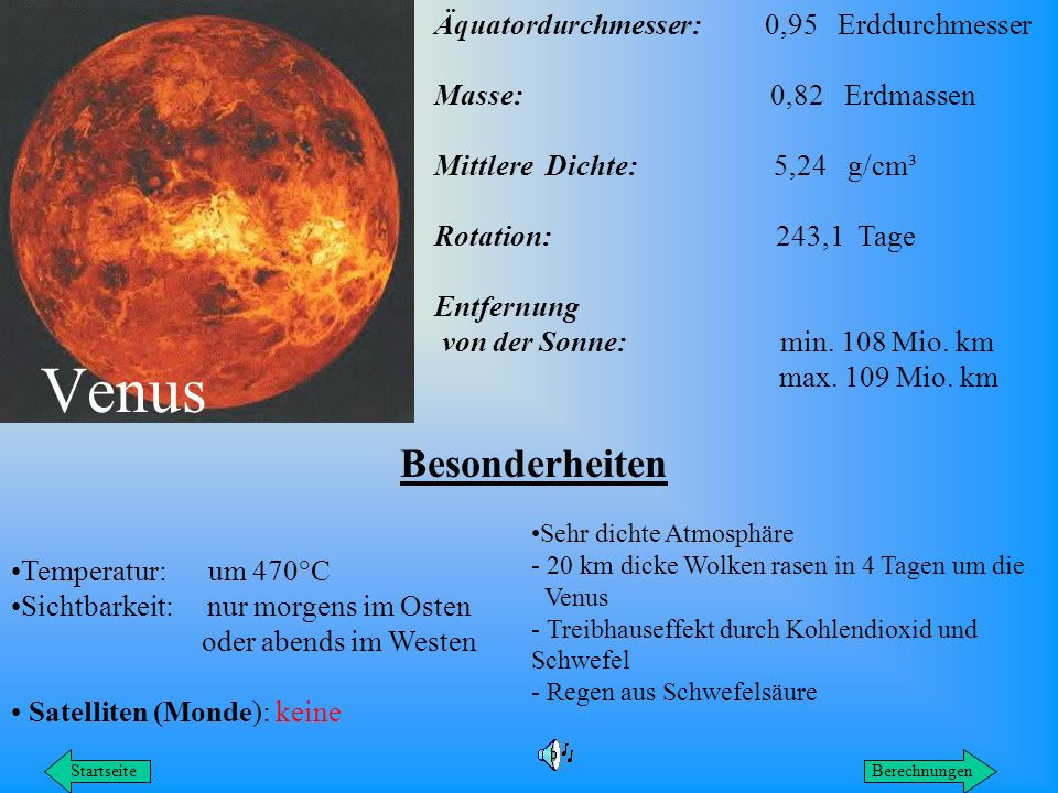 Venus Besonderheiten Äquatordurchmesser: 0,95 Erddurchmesser