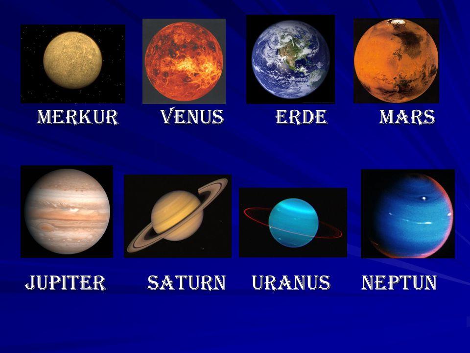 Merkur Venus Erde Mars Jupiter Saturn Uranus Neptun