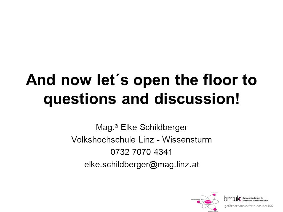 And now let´s open the floor to questions and discussion!