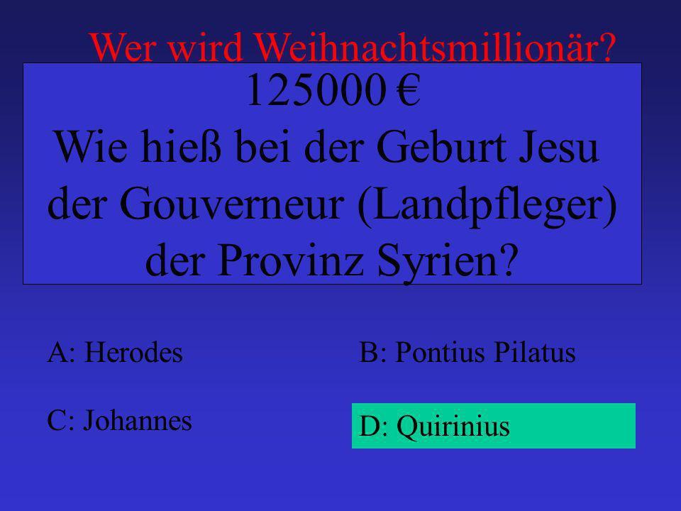 Wie hieß bei der Geburt Jesu der Gouverneur (Landpfleger)