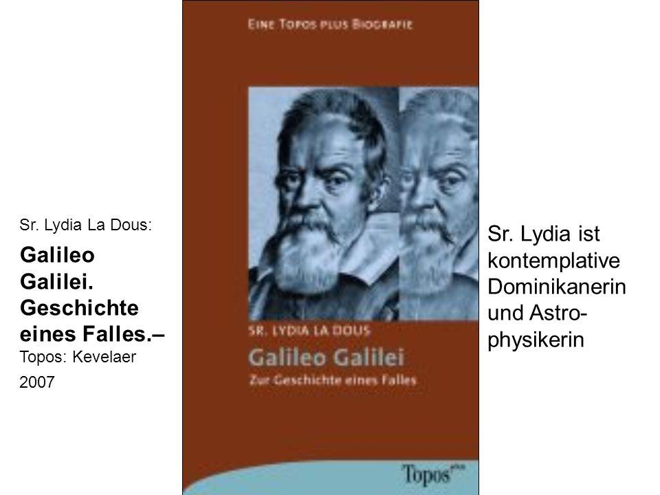 Galileo Galilei. Geschichte eines Falles.– Topos: Kevelaer 2007