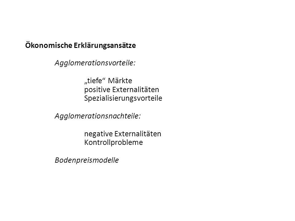 """Ökonomische Erklärungsansätze Agglomerationsvorteile: """"tiefe Märkte"""