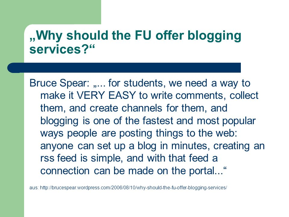 """Why should the FU offer blogging services"