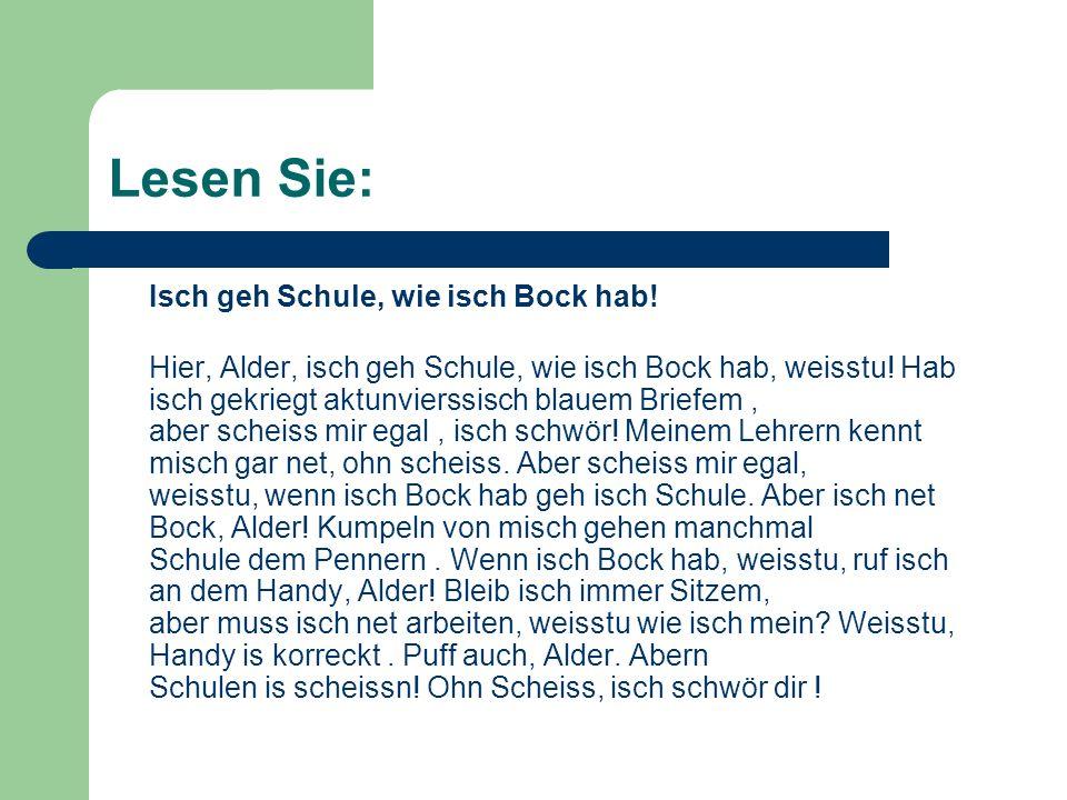 Lesen Sie: Isch geh Schule, wie isch Bock hab!