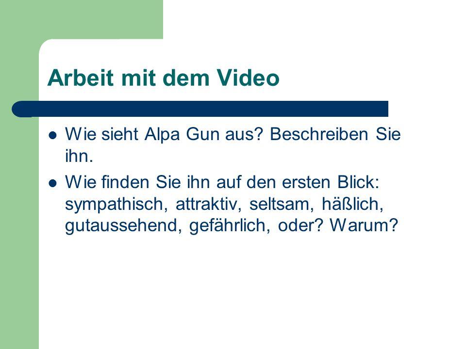 Arbeit mit dem Video Wie sieht Alpa Gun aus Beschreiben Sie ihn.