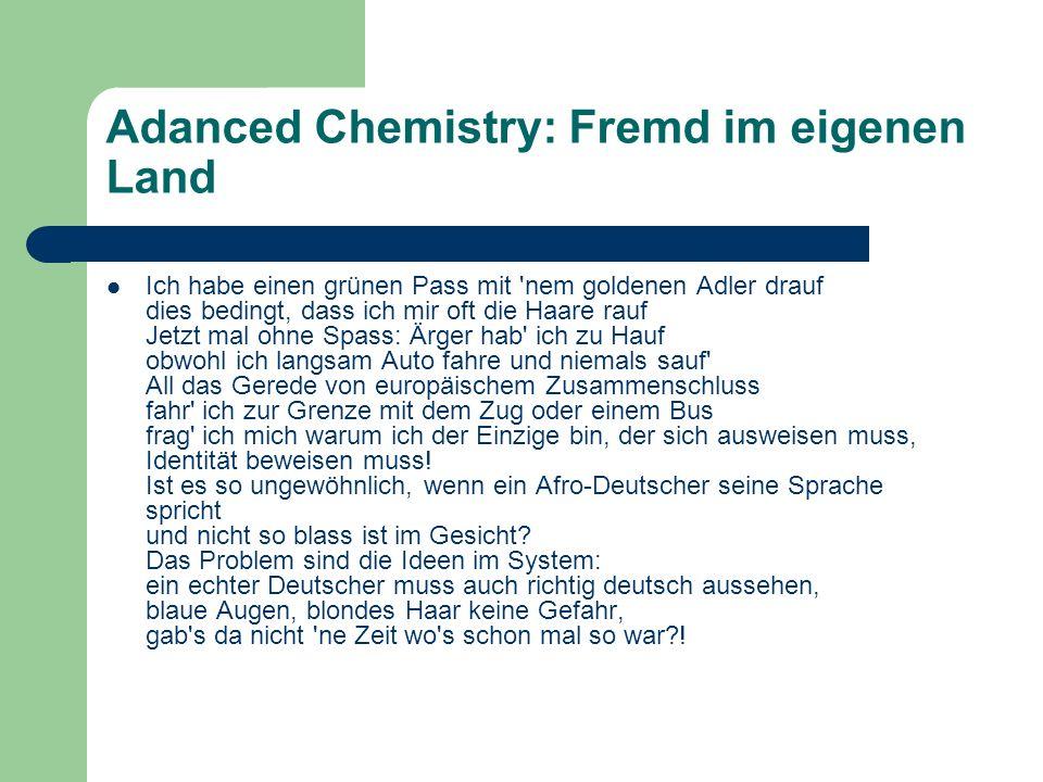 Adanced Chemistry: Fremd im eigenen Land
