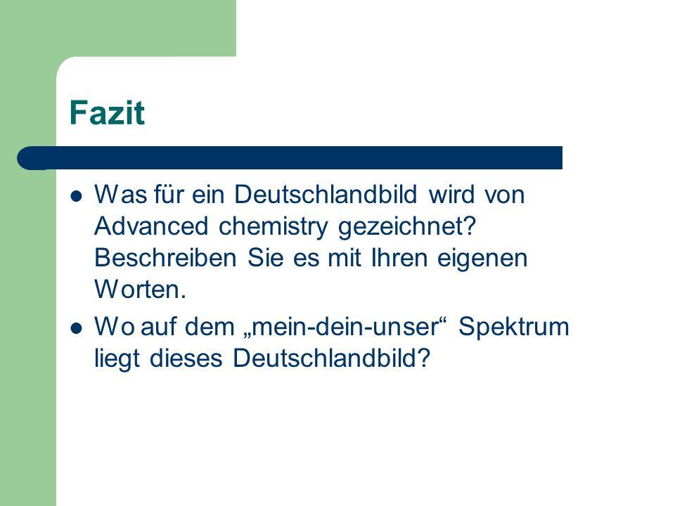 Fazit Was für ein Deutschlandbild wird von Advanced chemistry gezeichnet Beschreiben Sie es mit Ihren eigenen Worten.