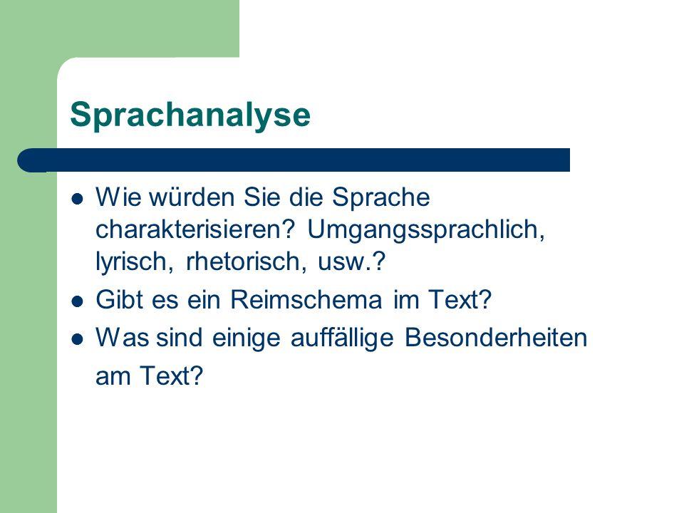 Sprachanalyse Wie würden Sie die Sprache charakterisieren Umgangssprachlich, lyrisch, rhetorisch, usw.
