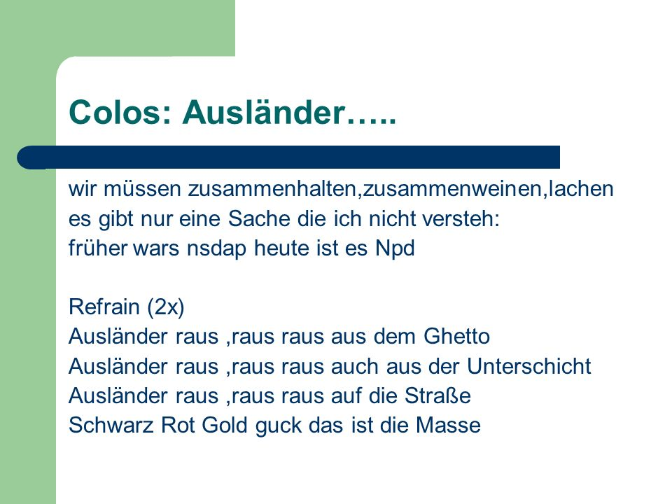Colos: Ausländer….. wir müssen zusammenhalten,zusammenweinen,lachen