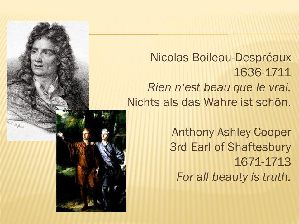 Nicolas Boileau-Despréaux 1636-1711 Rien n'est beau que le vrai