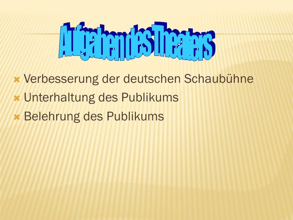 Aufgaben des Theaters Verbesserung der deutschen Schaubühne