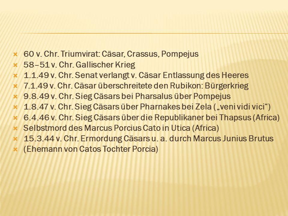 60 v. Chr. Triumvirat: Cäsar, Crassus, Pompejus