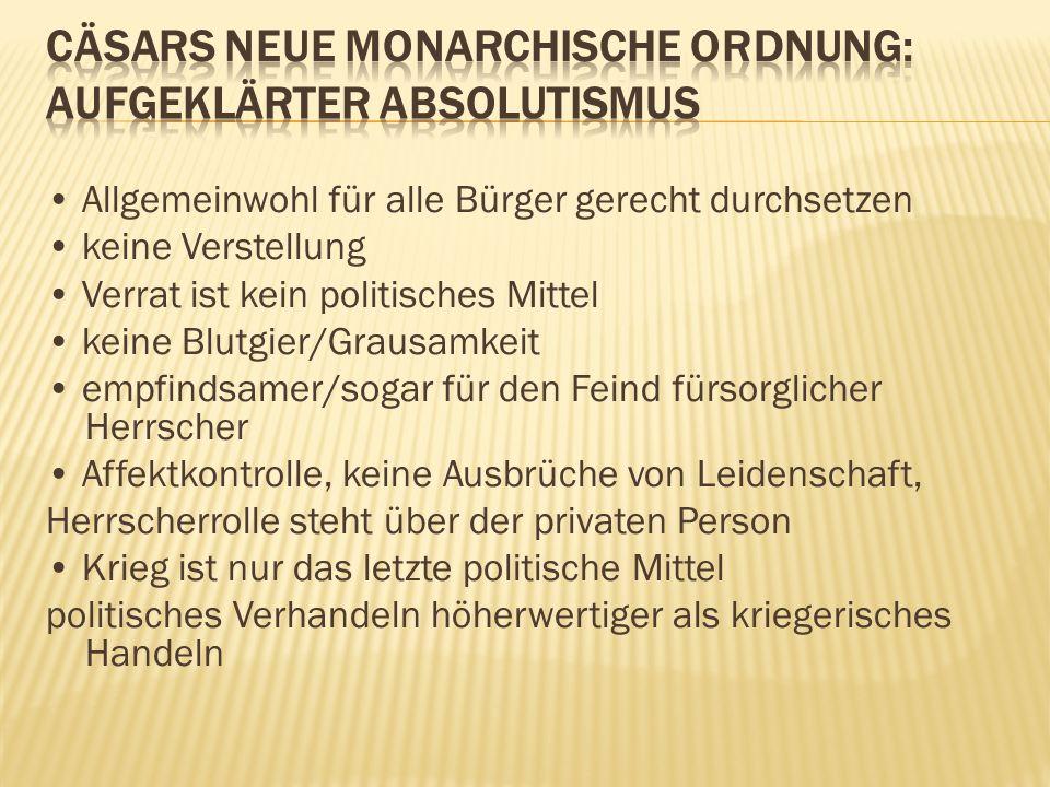 Cäsars neue monarchische Ordnung: aufgeklärter Absolutismus