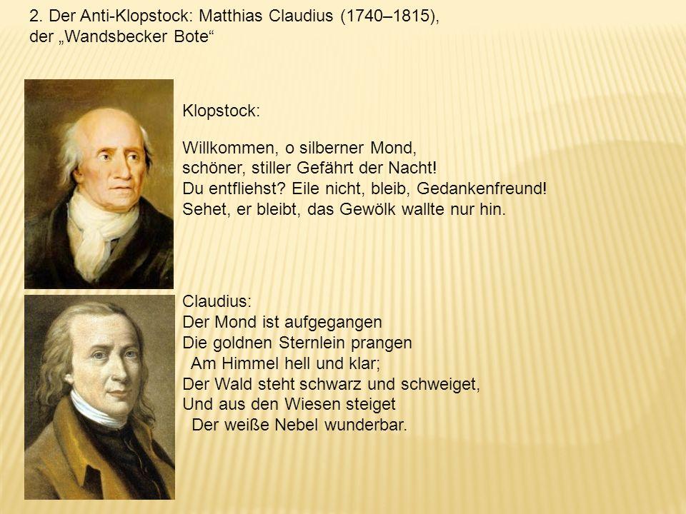 2. Der Anti-Klopstock: Matthias Claudius (1740–1815),