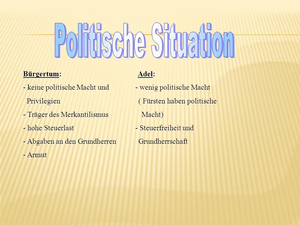 Politische Situation Bürgertum: Adel: