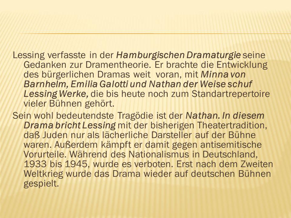 Lessing verfasste in der Hamburgischen Dramaturgie seine Gedanken zur Dramentheorie.