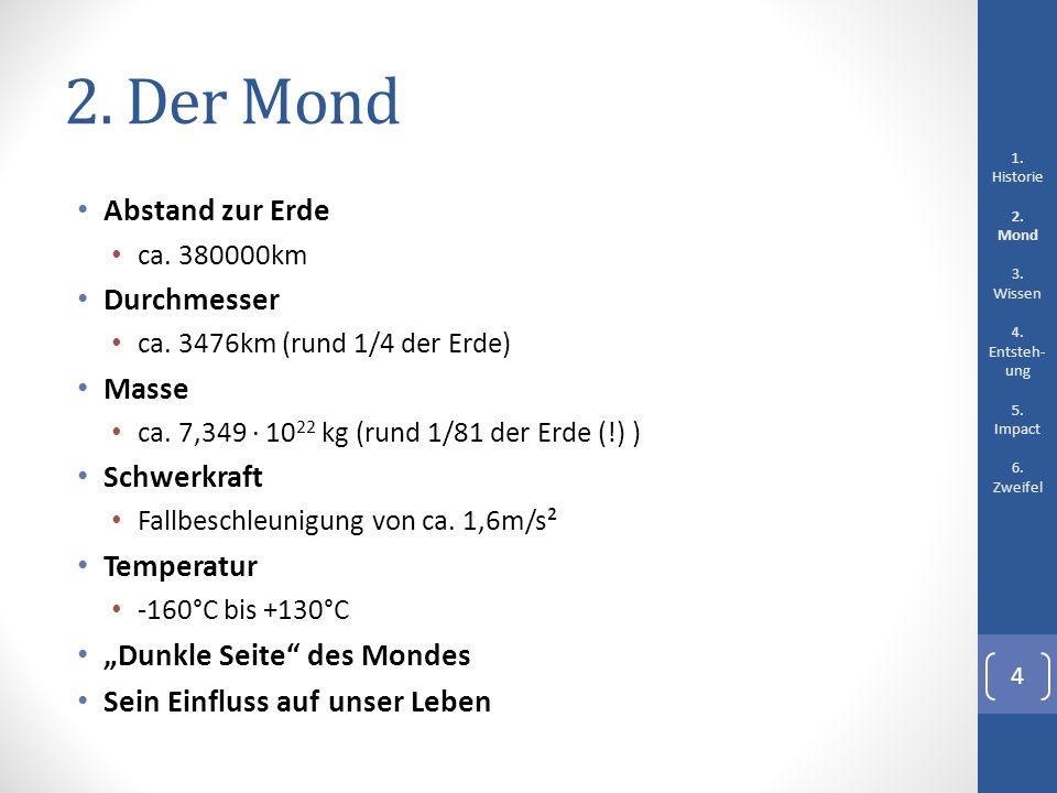 2. Der Mond Abstand zur Erde Durchmesser Masse Schwerkraft Temperatur