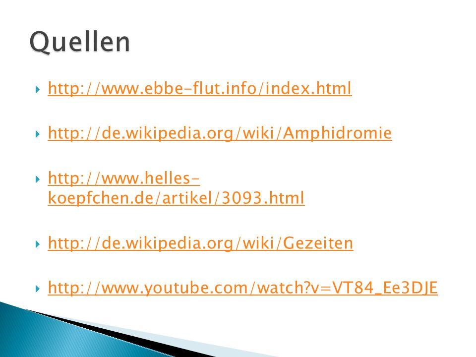 Quellen http://www.ebbe-flut.info/index.html