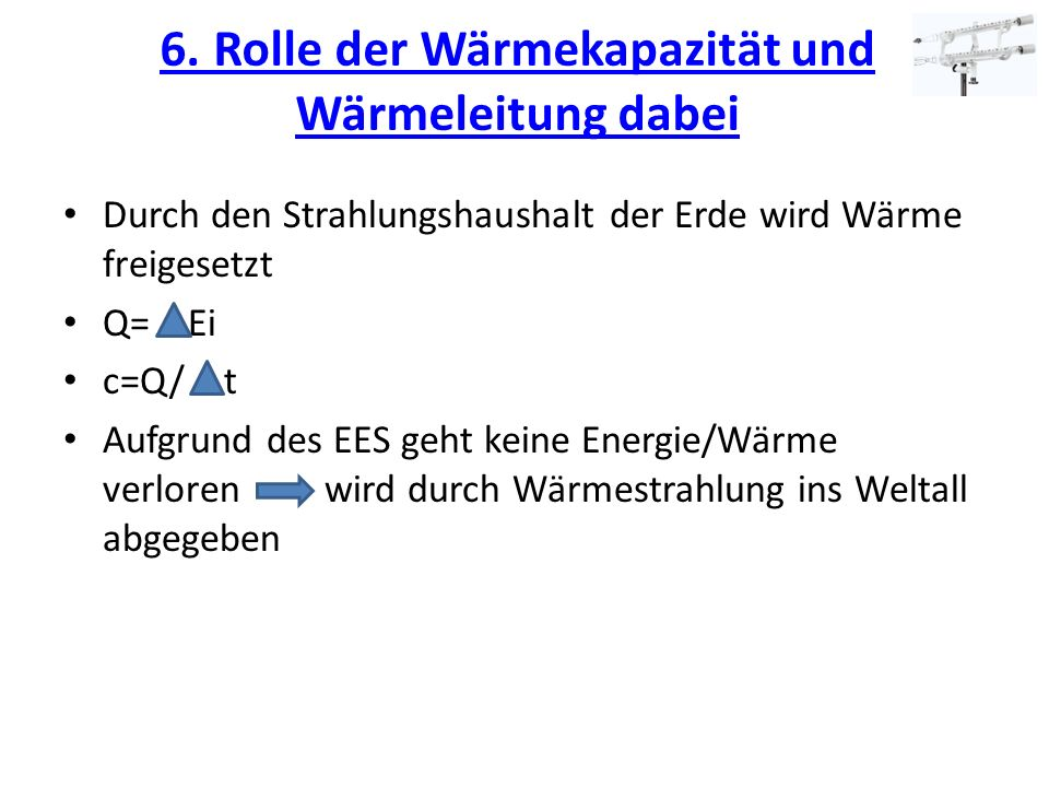 6. Rolle der Wärmekapazität und Wärmeleitung dabei