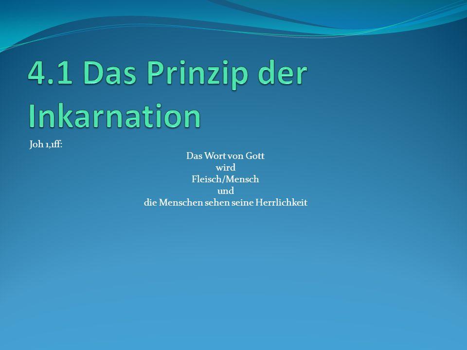 4.1 Das Prinzip der Inkarnation