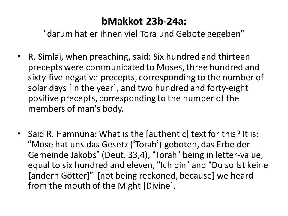 bMakkot 23b-24a: darum hat er ihnen viel Tora und Gebote gegeben