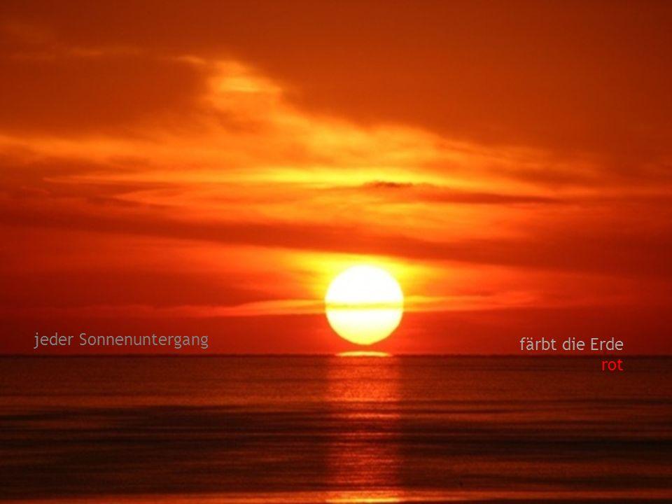 jeder Sonnenuntergang