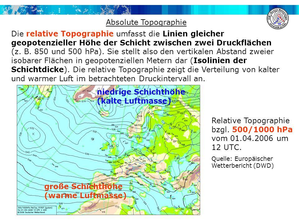 niedrige Schichthöhe (kalte Luftmasse)