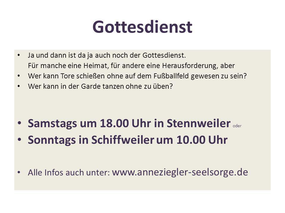Gottesdienst Samstags um 18.00 Uhr in Stennweiler oder