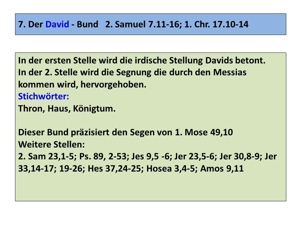 7. Der David - Bund 2. Samuel 7.11-16; 1. Chr. 17.10-14