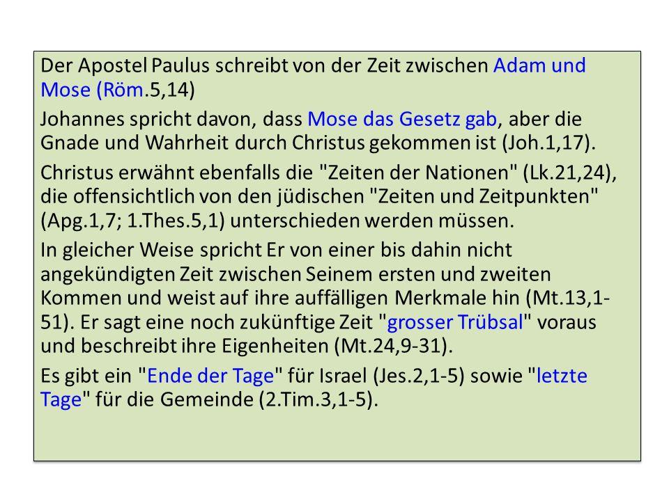 Der Apostel Paulus schreibt von der Zeit zwischen Adam und Mose (Röm