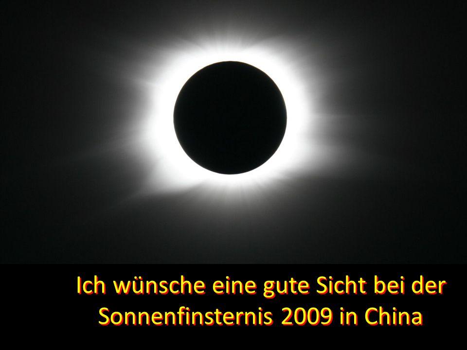 Ich wünsche eine gute Sicht bei der Sonnenfinsternis 2009 in China