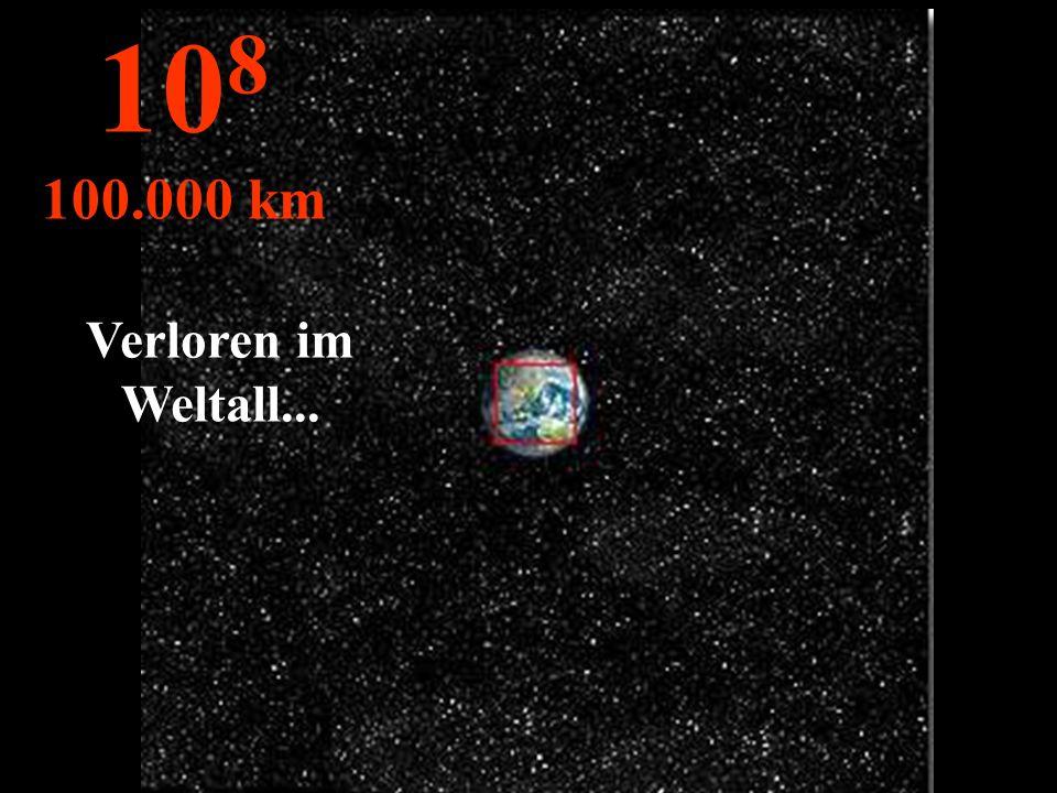108 100.000 km Verloren im Weltall...
