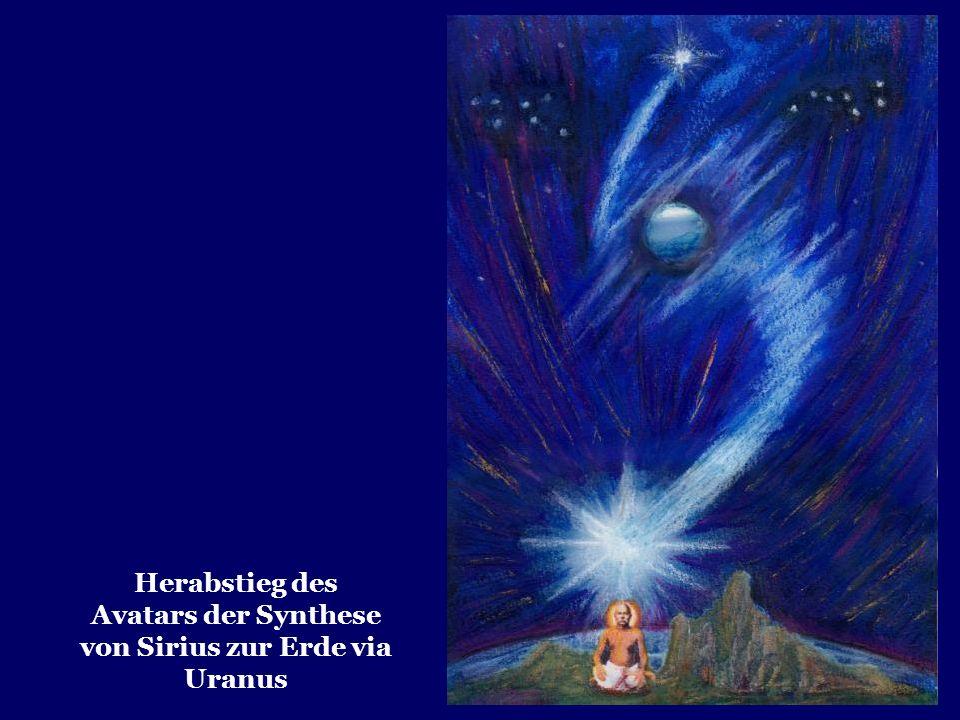 Herabstieg des Avatars der Synthese von Sirius zur Erde via Uranus