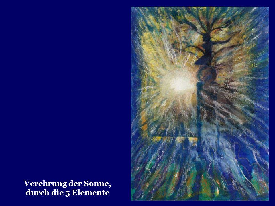 Verehrung der Sonne, durch die 5 Elemente