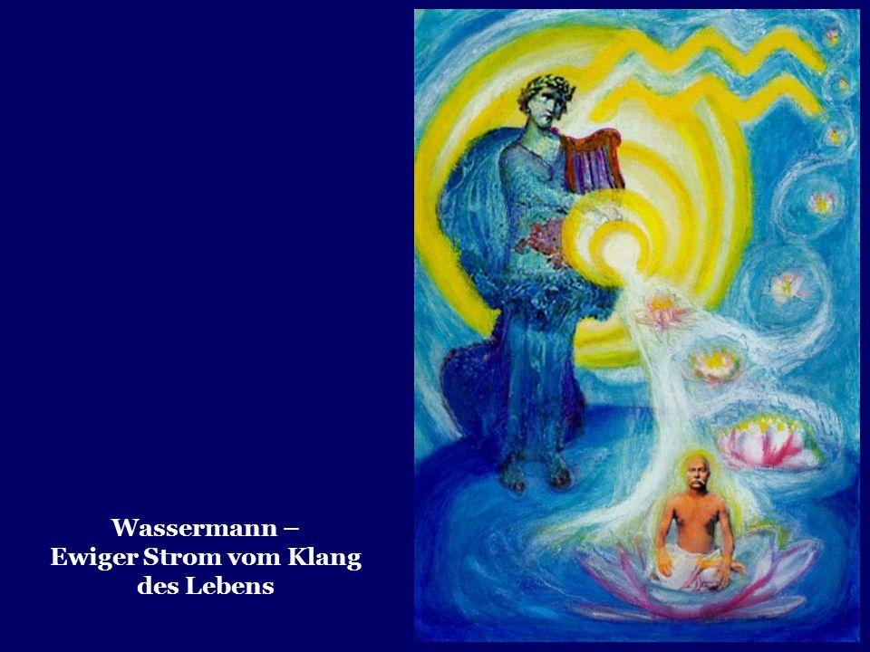 Wassermann – Ewiger Strom vom Klang des Lebens
