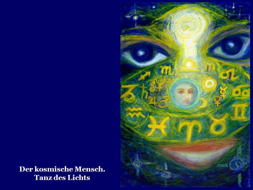 Der kosmische Mensch. Tanz des Lichts
