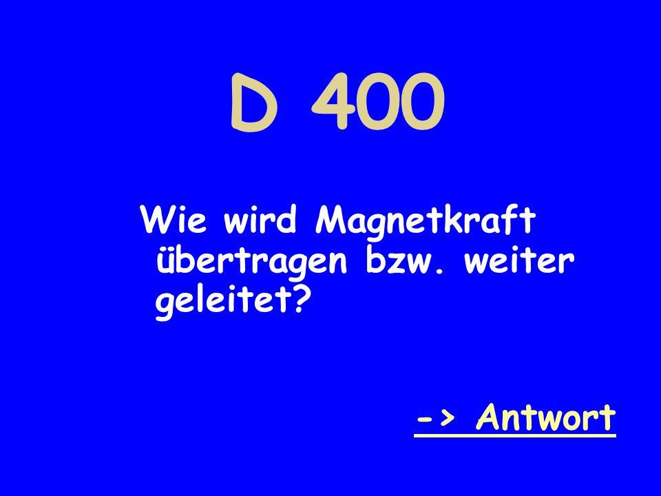 D 400 Wie wird Magnetkraft übertragen bzw. weiter geleitet