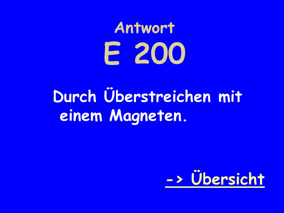 Antwort E 200 Durch Überstreichen mit einem Magneten. -> Übersicht