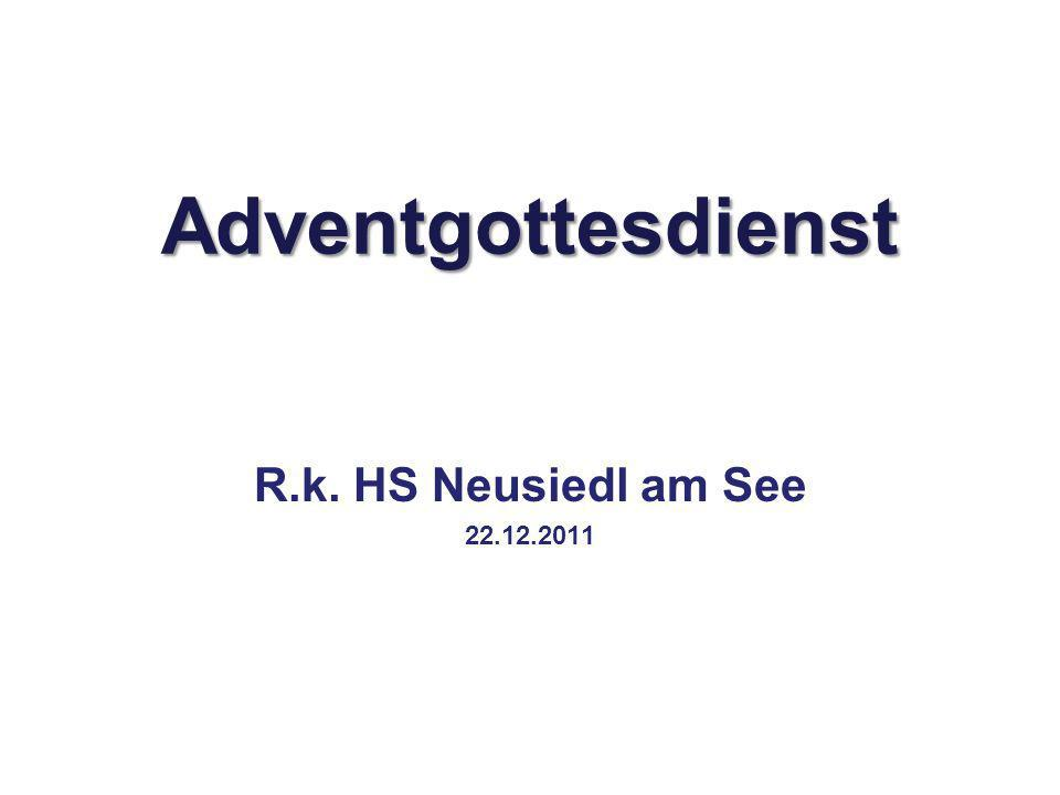 Adventgottesdienst R.k. HS Neusiedl am See 22.12.2011