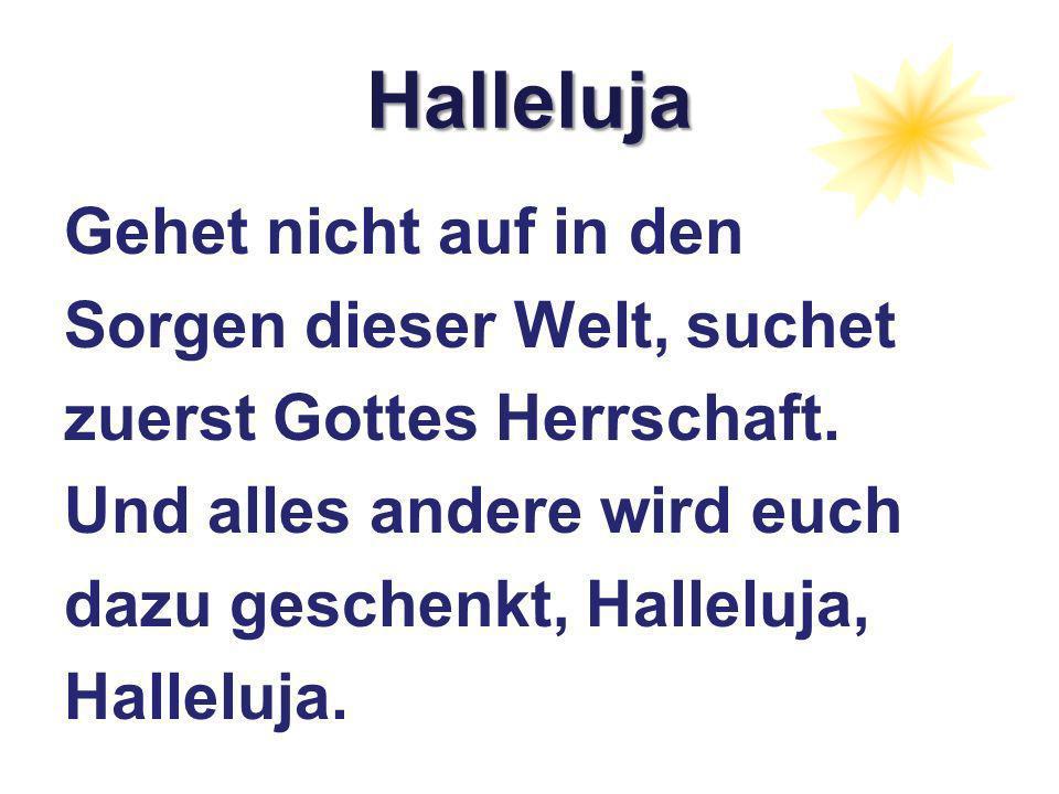 Halleluja Gehet nicht auf in den Sorgen dieser Welt, suchet