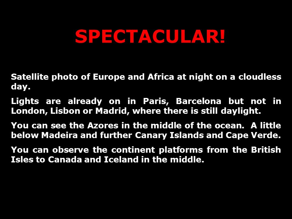 SPECTACULAR! Satellite photo of Europe and Africa at night on a cloudless day.