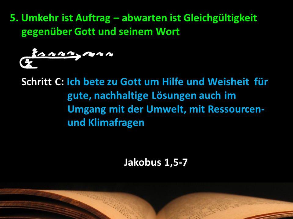 Jakobus 1,5-7 Jakobus 1,5-7. Jakobus 1,5-7. Jakobus 1,5-7. 5. Umkehr ist Auftrag – abwarten ist Gleichgültigkeit gegenüber Gott und seinem Wort.