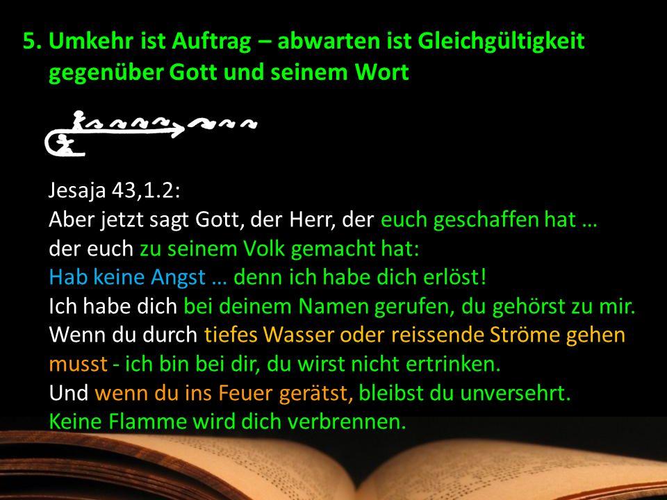 5. Umkehr ist Auftrag – abwarten ist Gleichgültigkeit gegenüber Gott und seinem Wort