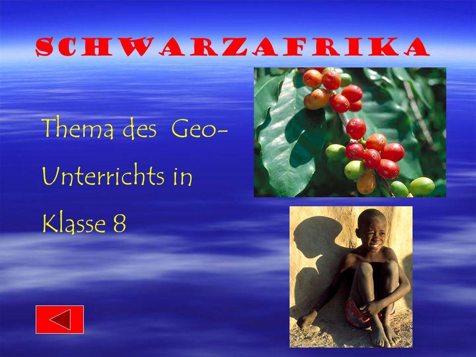 Schwarzafrika Thema des Geo- Unterrichts in Klasse 8