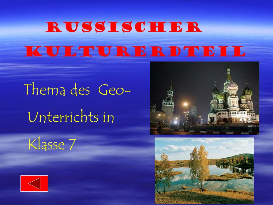 Russischer Kulturerdteil Thema des Geo- Unterrichts in Klasse 7
