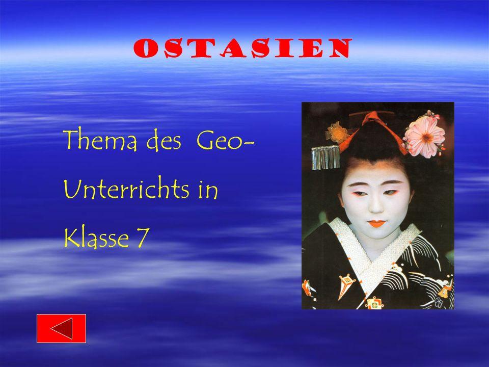 Ostasien Thema des Geo- Unterrichts in Klasse 7