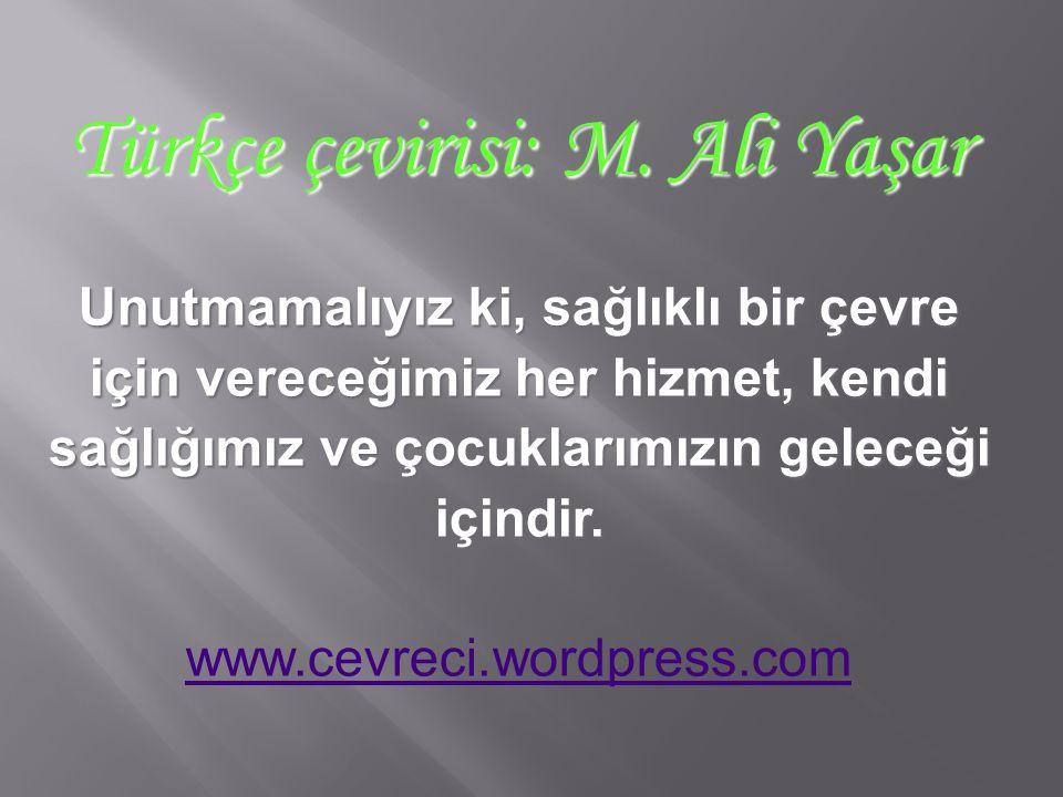 Türkçe çevirisi: M. Ali Yaşar