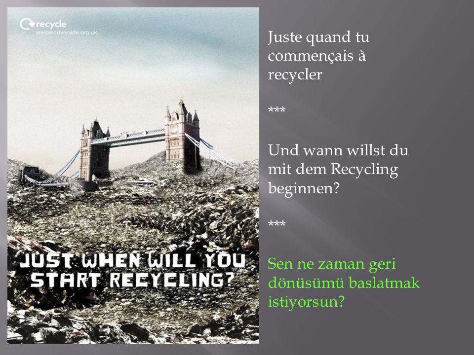 Juste quand tu commençais à recycler